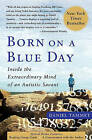 Born on a Blue Day: Inside the Extraordinary Mind of an Autistic Savant by Daniel Tammet (Paperback / softback)
