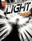 The Illuminating World of Light with Max Axiom, Super Scientist by Emily Sohn (Paperback, 2008)