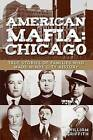 American Mafia: Chicago: True Stories of Families Who Made Windy City History by William Griffith (Paperback, 2013)