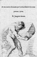 De una Mente Abrumada Por la Absurdidad de Las Cosas : Poemas y Prosa by N....