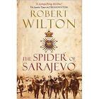 The Spider of Sarajevo by Robert Wilton (Hardback, 2014)