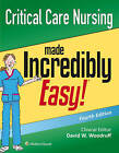 Critical Care Nursing Made Incredibly Easy! by Lippincott Williams & Wilkins (Paperback, 2015)
