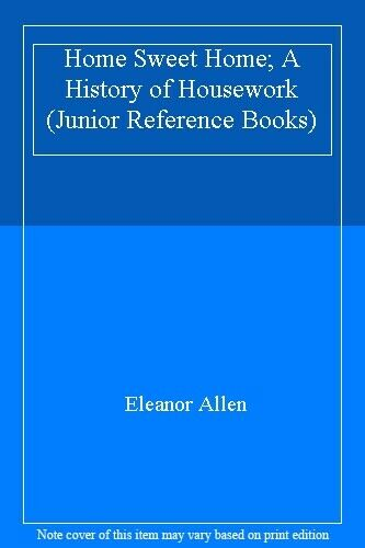 Home Sweet Home (Junior Reference Books) By E. Allen