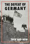 The Defeat of Germany Then and Now by After the Battle (Hardback, 2015)