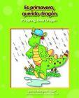 Es Primavera, Querido Dragn/It's Spring, Dear Dragon by Margaret Hillert (Paperback / softback, 2013)