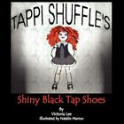 TAPPI Shuffle's Shiny Black Tap Shoes by Dr Victoria Lee 9781425733520