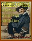 Corriganville: The Reel Story of Ray Crash Corrigan and His Movie Ranch by Jerry L Schneider (Paperback / softback, 2014)