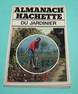 Livre Almanach Hachette du jardinier 1977 - France - État : Etat correct : Livre présentant des marques d'usure apparentes. La couverture peut tre légrement endommagée, mais son intégrité est intacte. La reliure peut tre légrement endommagée, mais son intégrité est intacte. Existence poss - France
