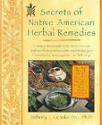 Secrets of Native American Herbal Remedies: A Comprehensive Guide to the Native American Tradition of Using Herbs and the Mind/body/spirit Connection by Anthony Cichoke (Paperback, 2001)