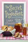 The Secret Ingredient by Laura Schaefer (Hardback)