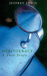 Meritocracy-A-Love-Story-Jeffrey-Lewis-New