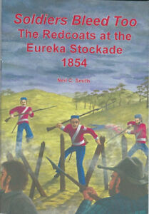 Soldiers-Bleed-Too-The-Redcoats-at-the-Eureka-Stockade-1854-Neil-C-Smith-Signed
