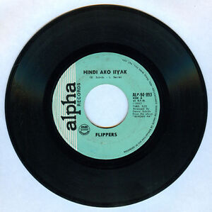 Philippines-FLIPPERS-Hindi-Ako-Iiyak-OPM-45-rpm-Vinyl-Record