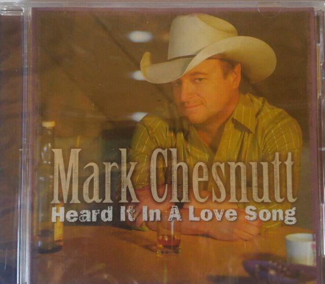 Heard It In A Love Song von Mark Chesnutt(2006)