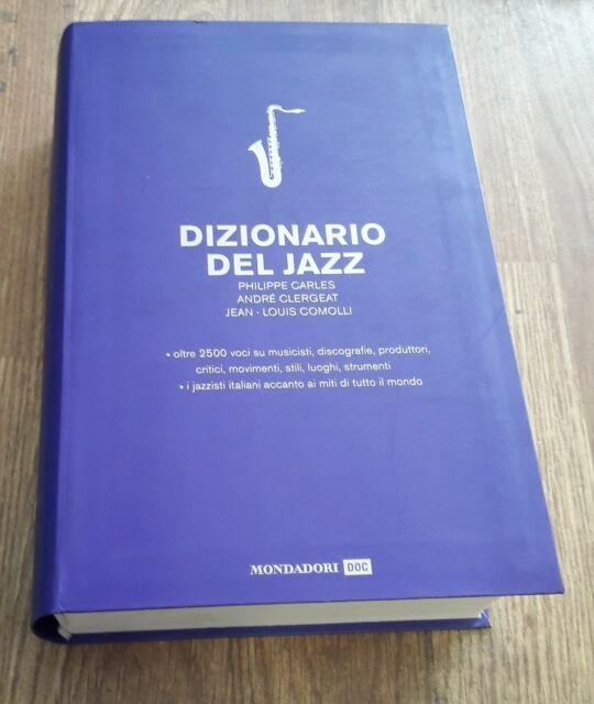 Dizionario del jazz - [Arnoldo Mondadori Editore]