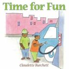 Time for Fun by Claudette Burchett 9781449027988 Paperback 2009
