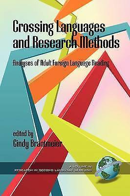 Crossing Languages and Research Methods: Analyses of Adult Foreign Language Read