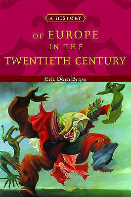 1 of 1 - A History of Europe in the Twentieth Century by Eric Dorn Brose (Paperback, 2004