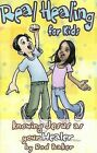 Real Healing for Kids: Knowing Jesus as Your Healer by Rod Baker (Paperback, 2005)