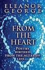 From the Heart: Poetry Birthed from the Altar of Life... by Eleanor George (Paperback / softback, 2013)