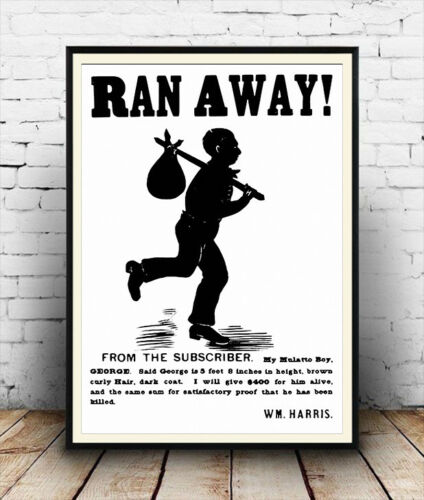 Ran Away Vintage advertising   Poster reproduction. slave-poster