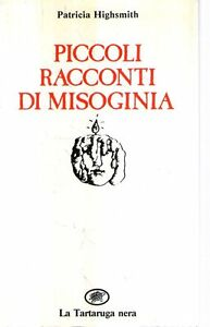 N61-Piccoli-racconti-di-Misoginia-Patricia-Highsmith-La-tartaruga-ed-1984