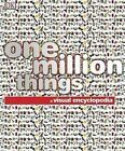 One Million Things: A Visual Encyclopedia by Dorling Kindersley Inc(Hardback)