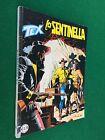 TEX n.565 LA SENTINELLA , Originale 1° Ed BONELLI (2007) OTTIMO