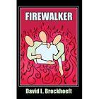 Firewalker by David L. Brockhoeft 9781424160761
