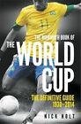 Mammoth Book of the World Cup by Nick Holt (Paperback, 2014)