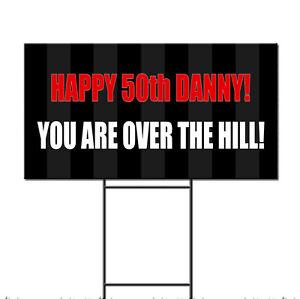 Happy 50th Birthday You Over The Hill Custom Plastic Yard