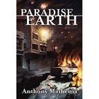 Paradise Earth: Day Zero by Anthony Mathenia (Paperback / softback, 2012)