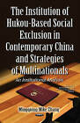 Institution of Hukou-Based Social Exclusion in Contemporary China & Strategies of Multinationals: An Institutional Analysis by Mingqiong Mike Zhang (Hardback, 2016)