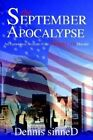 The September Apocalypse: An Eyewitness Account of the September 11th Disaster by Dennis Sinned (Paperback / softback, 2002)