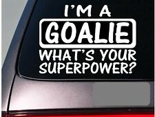 I'm a goalie sticker decal *E159* soccer hockey