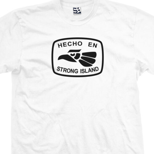 Made in USA Staten Shirt NY New York Hecho En Strong Island T-Shirt