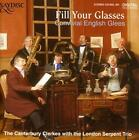 Fill Your Glasses von London Serpent Trio,Canterbury Clerkes (2014)