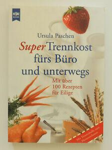 Super-Trennkost-fuers-Buero-und-unterwegs-Ursula-Paschen-Mit-ueber-100-Rezepten
