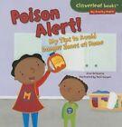 Poison Alert My Tips to Avoid Danger Zones at Home 9781467723923 Bellisario