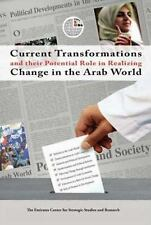 Current Transformations and their Potential Role in Realizing Change in the Arab