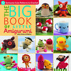 The Big Book of Little Amigurumi: 72 Seriously Cute Patterns to Crochet by Ana Paula Rimoli (Paperback, 2014)
