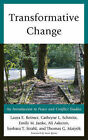 Transformative Change: An Introduction to Peace and Conflict Studies by Laura E. Reimer, Cathryne L Schmitz, Emily M. Janke, Ali Askerov, Barbara T. Strahl, Thomas G. Matyok (Paperback, 2015)