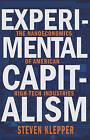 Experimental Capitalism: The Nanoeconomics of American High-Tech Industries by Steven Klepper (Hardback, 2016)