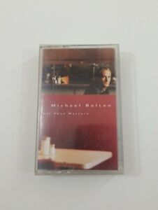 Michael Bolton All That Matters Cassette Tape 1997 Columbia