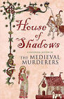 House of Shadows by The Medieval Murderers (Paperback, 2007)