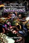 Initiations: Chronicles of the Monster Detective Agency Volume 1 & 2 by Jason Edwards (Hardback, 2015)