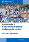 The Handbook of Juvenile Delinquency and Juvenile Justice by John Wiley & Sons Inc (Hardback, 2015)