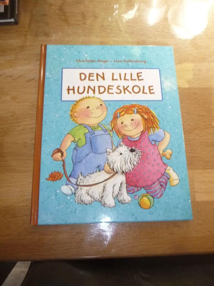 Den lille hundeskole, Charlotte Hage - Lisa Sollenberg