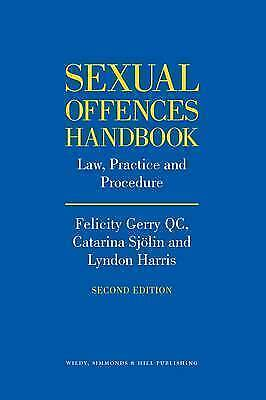 Sexual Offences Handbook. Law, Practice and Procedure by Gerry, Felicity|Sjolin,