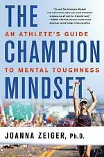 The Champion Mindset: An Athlete's Guide to Mental Toughness, Zeiger, Joanna Boo